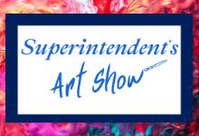 Superintendent's Art Show